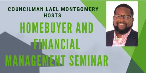 Councilman Lael Montgomery:  Budget  Management & Home Ownership