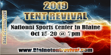 Blaine Tent Revival: COME WORSHIP AND HEAR THE WORD OF GOD SPOKEN IN POWER! tickets