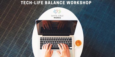 Tech-Life Balance Workshop