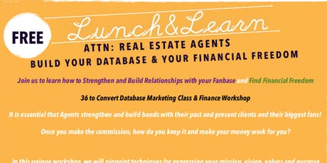 FREE Real Estate Agent Workshop - Database Marketing  & Financial Freedom tickets