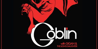 Goblin / Gigan / The Lion's Daughter