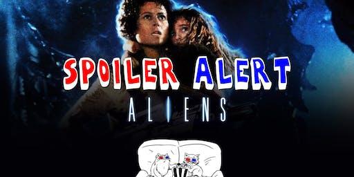 Spoiler Alert: Aliens
