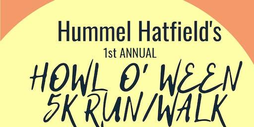 Hummel Hatfield's Howl O' Ween 5K Run/Walk