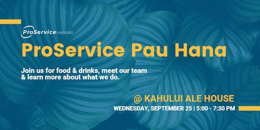 ProService Pau Hana @ Kahului Ale House