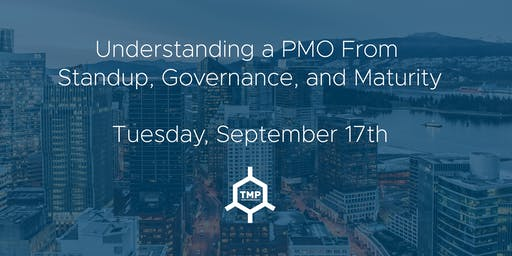 Understanding a PMO From Standup, Governance, and Maturity