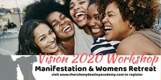 Vision 2020 Vision Board Manifestation Workshop and Women's Retreat