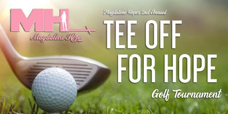 """Magdalene Hope's 2nd Annual """"Tee Off For Hope"""" Golf Tournament  tickets"""