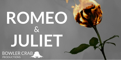 Romeo & Juliet - Bowler Crab Productions tickets