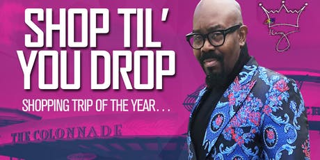 Shop Til' You Drop Shopping Trip of the Year tickets