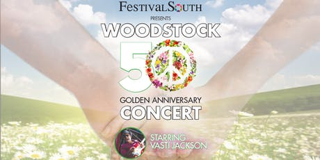 FestivalSouth Presents Woodstock 50 Golden Anniversary Concert tickets
