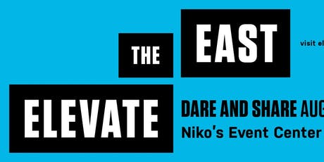 Elevate the East - Dare and Share Community Engagement Event tickets
