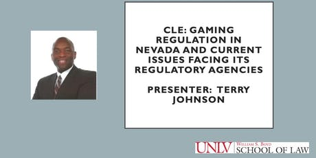 CLE: Gaming Regulation in Nevada and Current Issues Facing Its Regulatory Agencies tickets