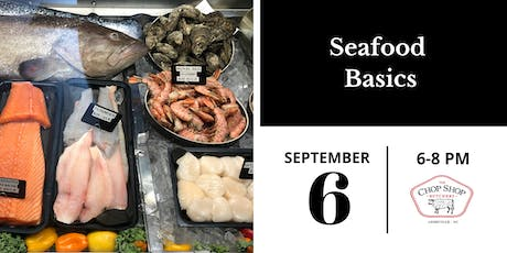 Seafood Basics Class - September 6th tickets