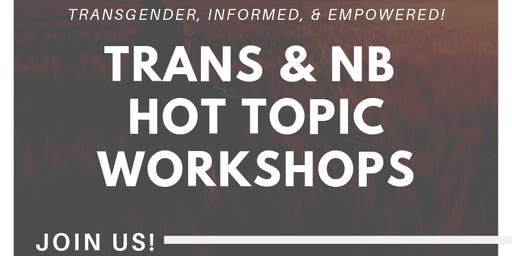 """""""TRANS-NORMATIVITY"""" Rewriting the script on gender, fluidity, expression, and moving in a cis-centric world (Guelph)"""