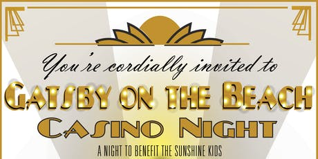 Sunshine Kids Gatsby's on the Beach - Casino Night tickets