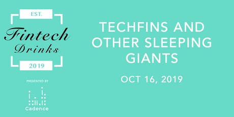 FINTECH DRINKS - Techfins and other sleeping giants tickets