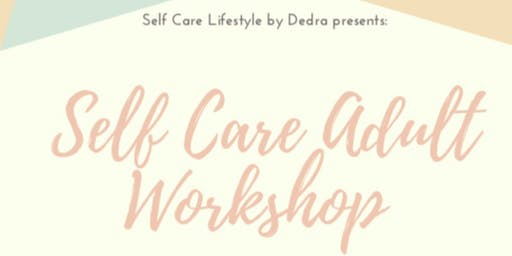 Self Care Adult (18+) Workshop