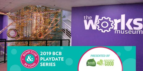 BCB Playdate with The Works Museum Presented by Seventh Generation! (Bloomington, MN) tickets