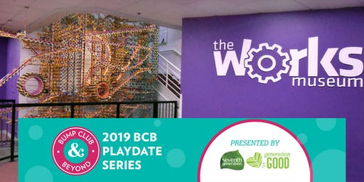 BCB Playdate with The Works Museum Presented by Seventh Generation! (Bloomington, MN)
