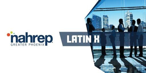 NAHREP Greater Phoenix: LATIN X