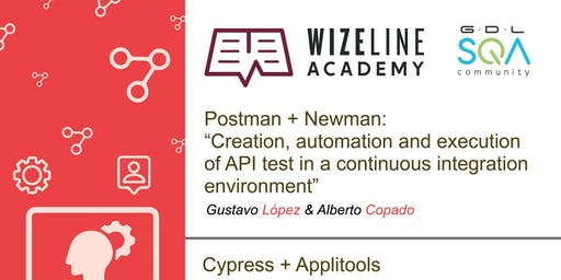 Wizeline:  Postman + Newman & Cypress + Applitools