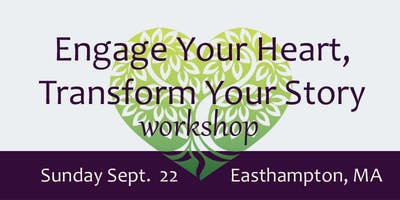 Engage Your Heart, Transform Your Story