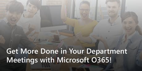 2019-09 | Get More Done in Your Department Meetings with Microsoft O365 - CO tickets
