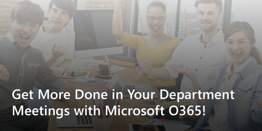 2019-09 | Get More Done in Your Department Meetings with Microsoft O365 - CO