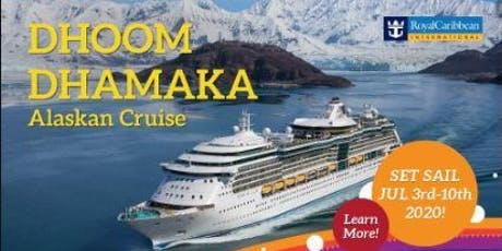 Dhoom Dhamaka Alaskan Cruise tickets