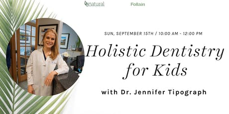 Holistic Dentistry for Kids with Natural Dentist Associates  tickets