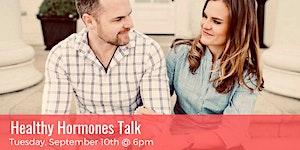 FREE! Healthy Hormones Talk - Sept. 10th @ 6pm