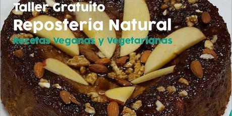"""TALLER GRATUITO """"Repostería Natural"""" - Parte I - Veganas y Vegetarianas entradas"""