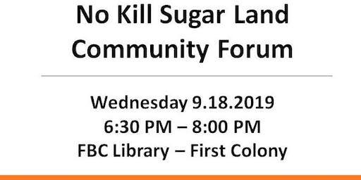 No Kill Sugar Land Community Forum