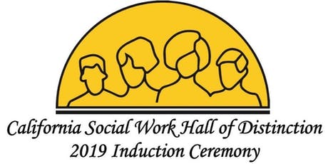 2019 California Social Work Hall of Distinction Induction Ceremony tickets