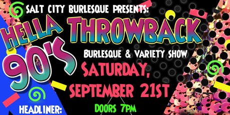 Salt City Burlesque: Hella 90's Throwback tickets