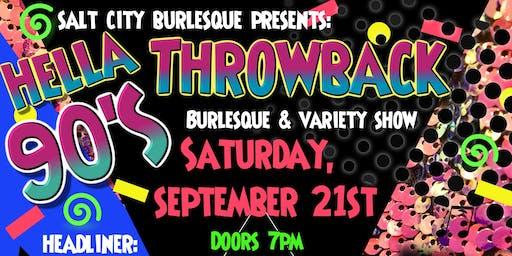 Salt City Burlesque: Hella 90's Throwback