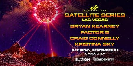 Dreamstate Satellite Series: Las Vegas ft Bryan Kearney, Factor B, Craig Connelly, Kristina Sky tickets