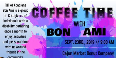 BON AMI COFFEE TIME - BREAUX BRIDGE tickets