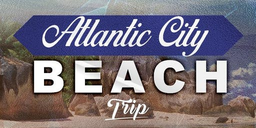 Atlantic City Beach Trip