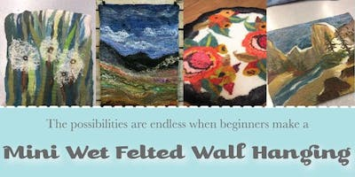 Mini Wet Felted Wall Hanging - Beginner Level