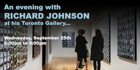 An evening with RICHARD JOHNSON at his Toronto Gallery… tickets