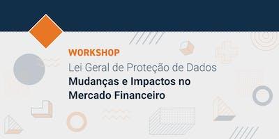 Lei Geral de Proteção de Dados – Mudanças e Impactos no Mercado Financeiro