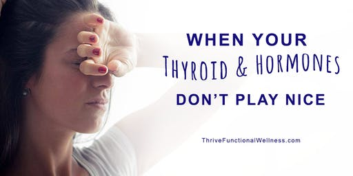 Thyroid & Hormones, A Holistic Approach