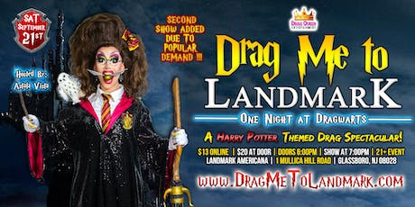 Drag Me To Landmark - One Night at Dragwarts ***SECOND SHOW*** tickets