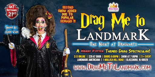 Drag Me To Landmark - One Night at Dragwarts ***SECOND SHOW***