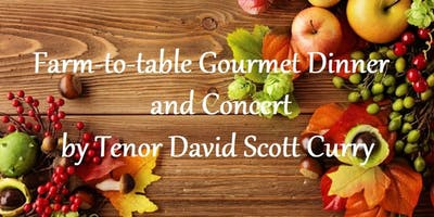 Farm-to-Table Gourmet Dinner and Concert by Tenor David Scott Curry