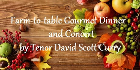 Farm-to-Table Gourmet Dinner and Concert by Tenor David Scott Curry tickets