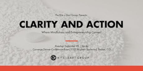 CLARITY AND ACTION: Where Mindfulness and Entrepreneurship Connect tickets