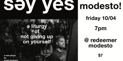 Modesto! SAY YES: A Liturgy of Not Giving Up on Yourself