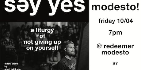 Modesto! SAY YES: A Liturgy of Not Giving Up on Yourself tickets